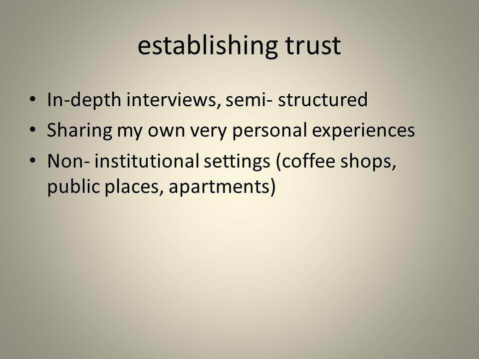 establishing trust In-depth interviews, semi- structured