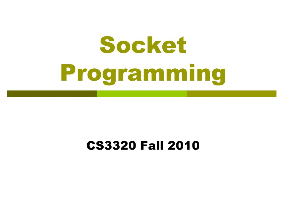 Socket Programming CS3320 Fall 2010