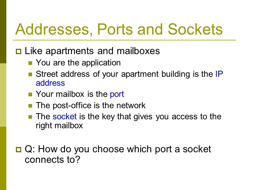 Addresses, Ports and Sockets