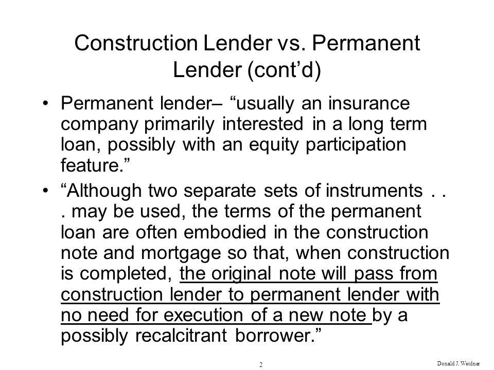 Construction Lender vs. Permanent Lender (cont'd)