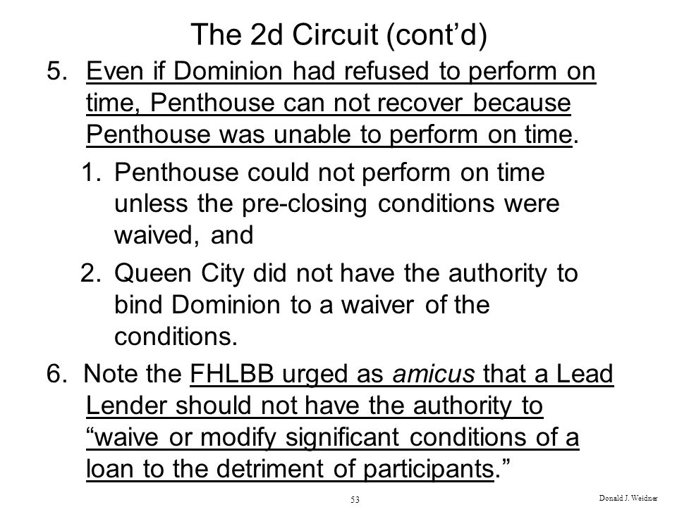 The 2d Circuit (cont'd) Even if Dominion had refused to perform on time, Penthouse can not recover because Penthouse was unable to perform on time.