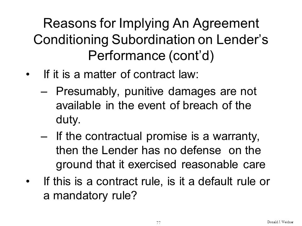 Reasons for Implying An Agreement Conditioning Subordination on Lender's Performance (cont'd)