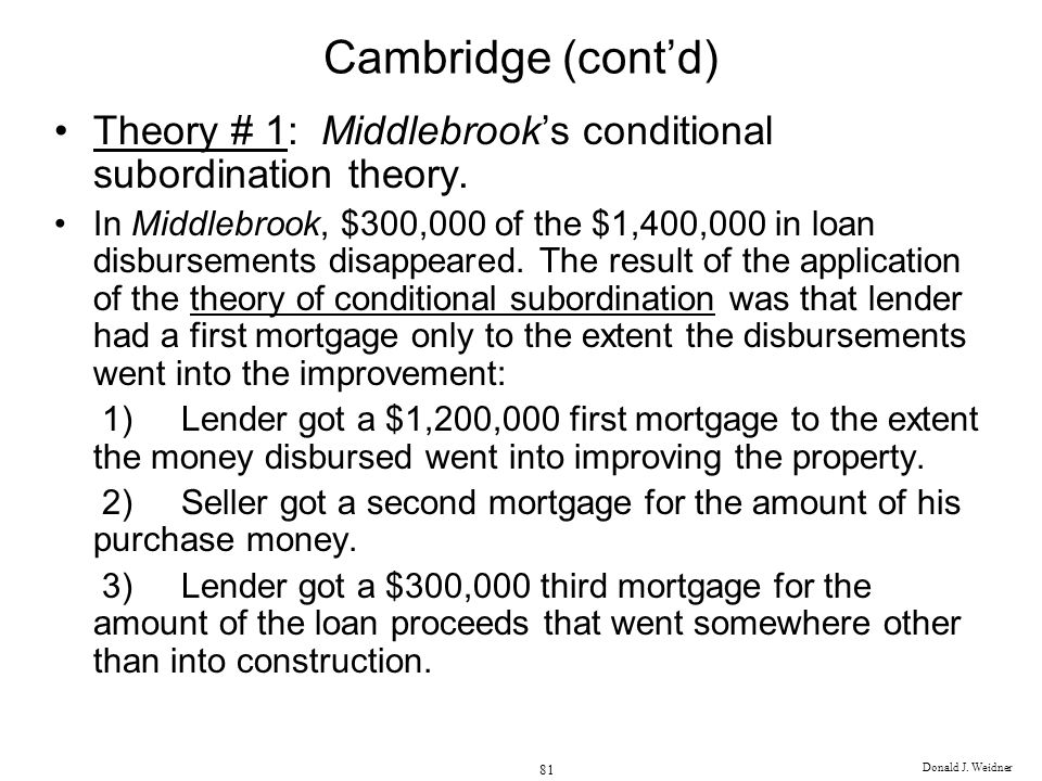 Cambridge (cont'd) Theory # 1: Middlebrook's conditional subordination theory.