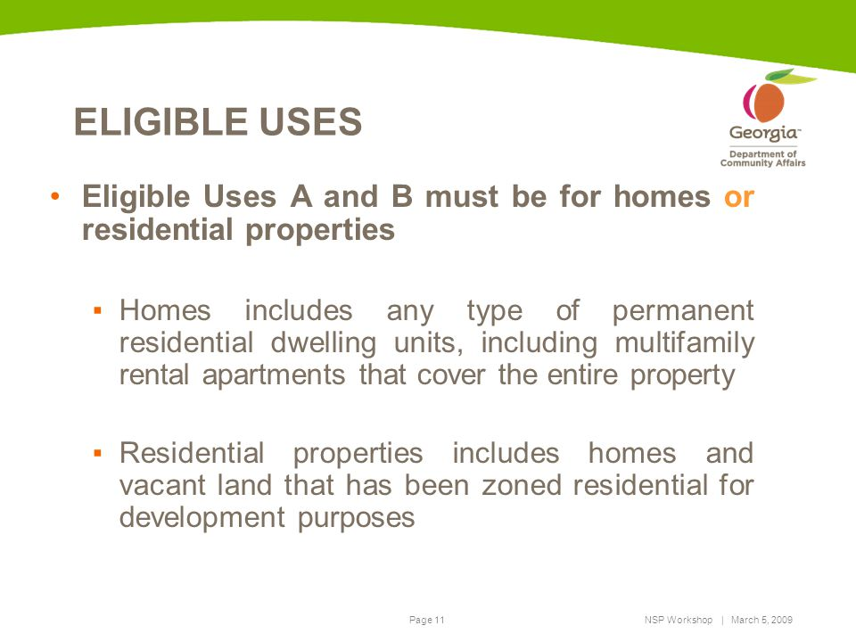 ELIGIBLE USES Eligible Uses A and B must be for homes or residential properties.