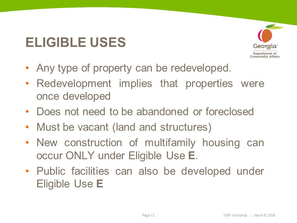 ELIGIBLE USES Any type of property can be redeveloped.