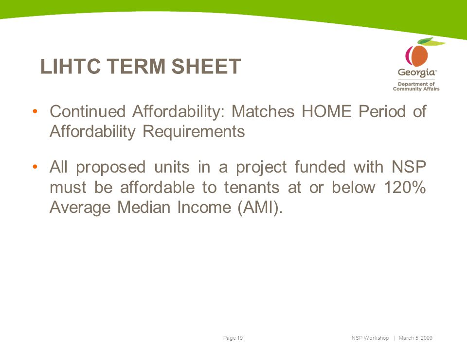 LIHTC TERM SHEET Continued Affordability: Matches HOME Period of Affordability Requirements.