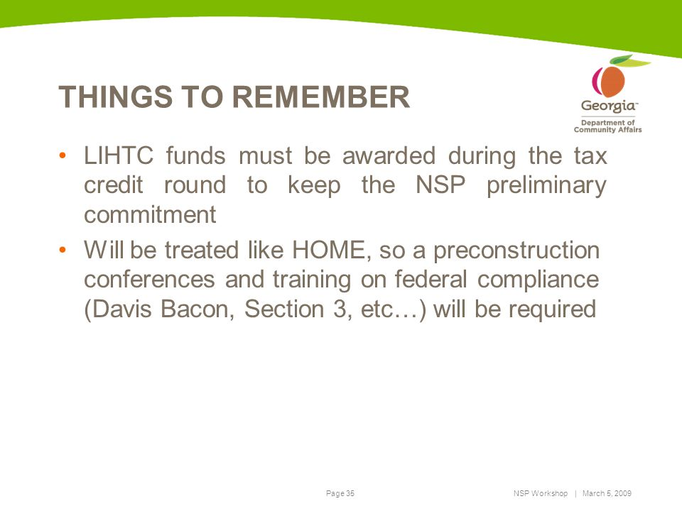 THINGS TO REMEMBER LIHTC funds must be awarded during the tax credit round to keep the NSP preliminary commitment.