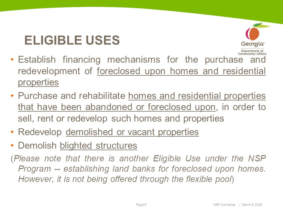 ELIGIBLE USES Establish financing mechanisms for the purchase and redevelopment of foreclosed upon homes and residential properties.