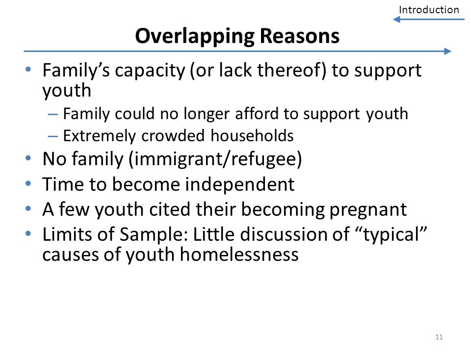 Overlapping Reasons Family's capacity (or lack thereof) to support youth. Family could no longer afford to support youth.