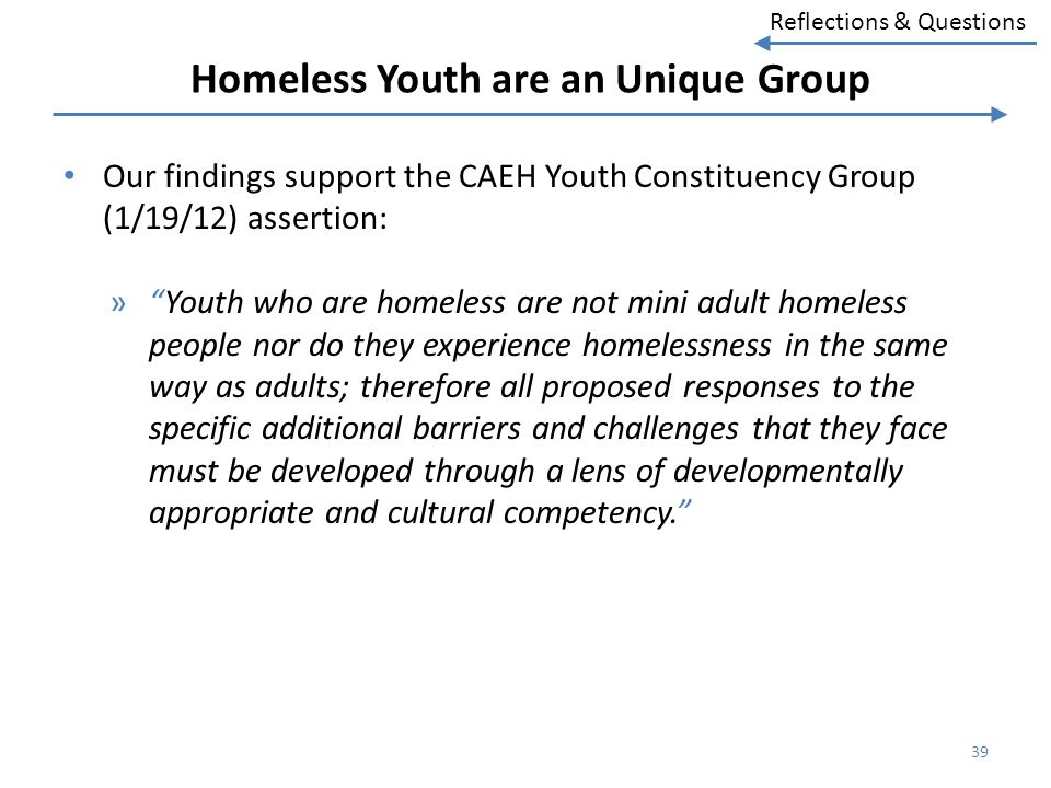 Homeless Youth are an Unique Group