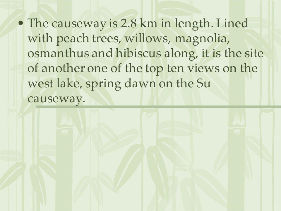 The causeway is 2. 8 km in length