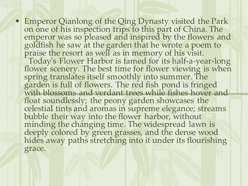 Emperor Qianlong of the Qing Dynasty visited the Park on one of his inspection trips to this part of China.