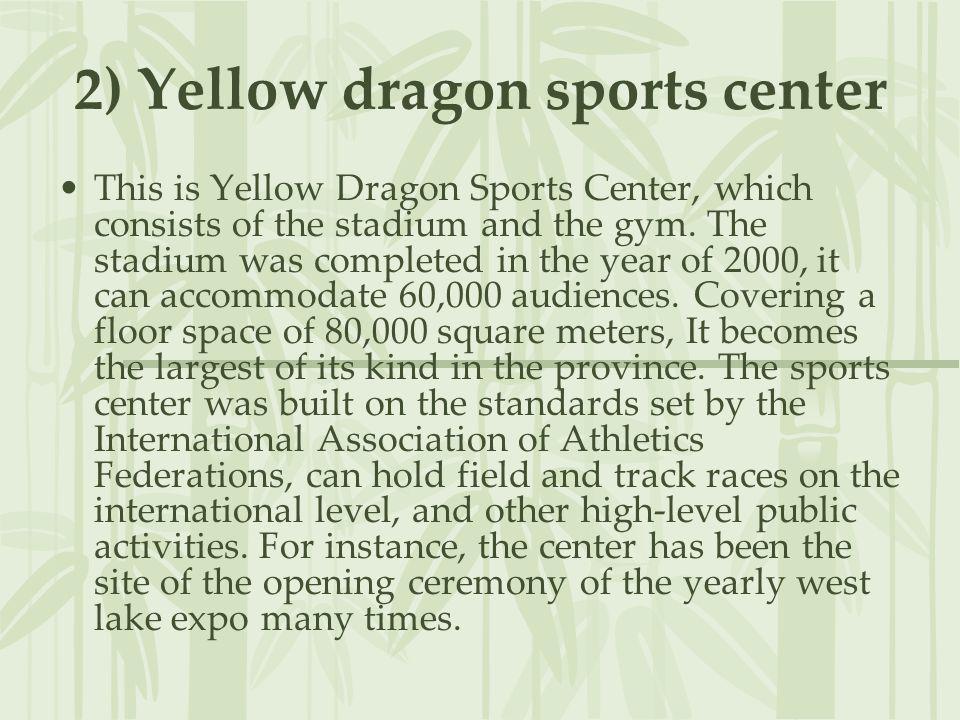 2) Yellow dragon sports center
