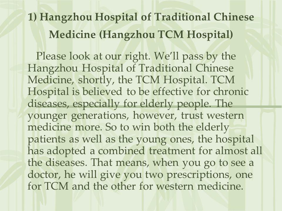 1) Hangzhou Hospital of Traditional Chinese Medicine (Hangzhou TCM Hospital)