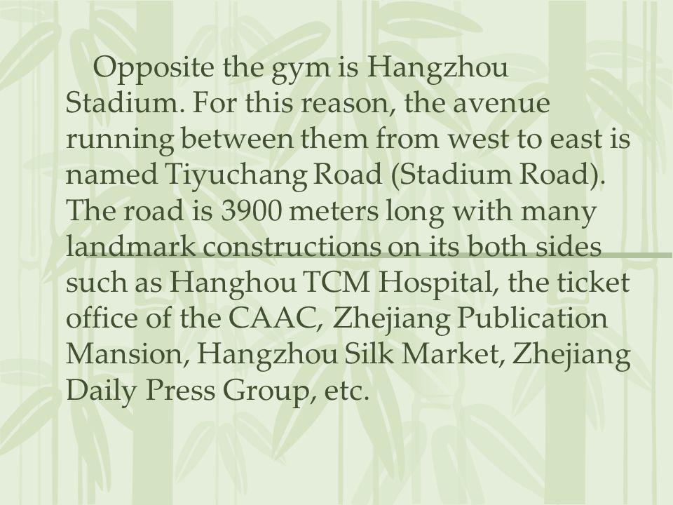 Opposite the gym is Hangzhou Stadium