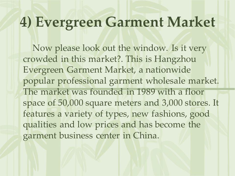 4) Evergreen Garment Market