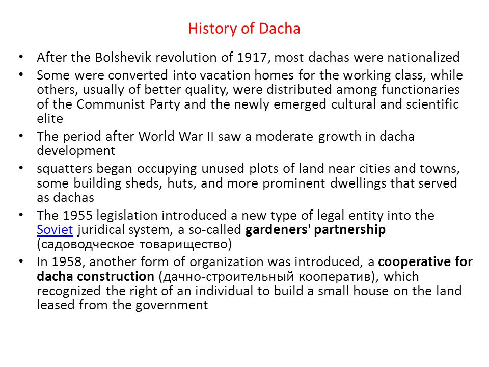 History of Dacha After the Bolshevik revolution of 1917, most dachas were nationalized.