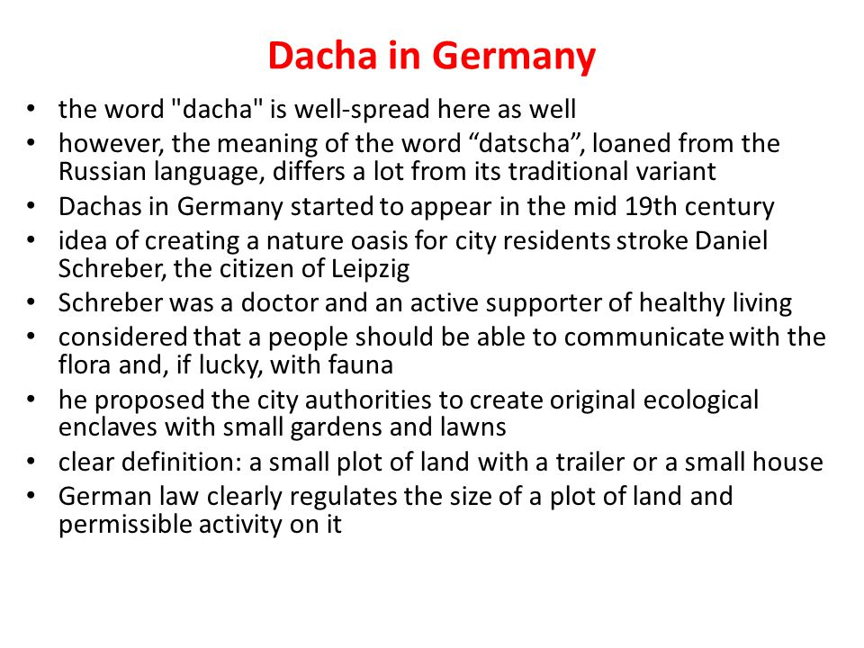 Dacha in Germany the word dacha is well-spread here as well
