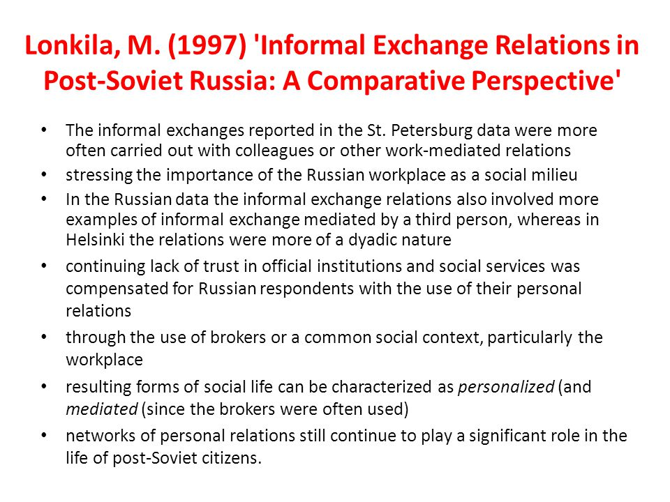 Lonkila, M. (1997) Informal Exchange Relations in Post-Soviet Russia: A Comparative Perspective