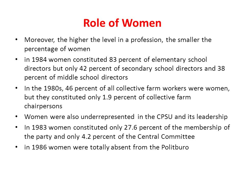 Role of Women Moreover, the higher the level in a profession, the smaller the percentage of women.