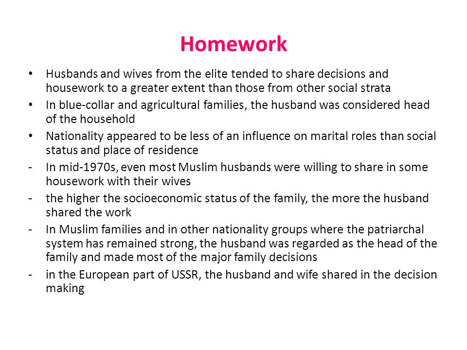 Homework Husbands and wives from the elite tended to share decisions and housework to a greater extent than those from other social strata.