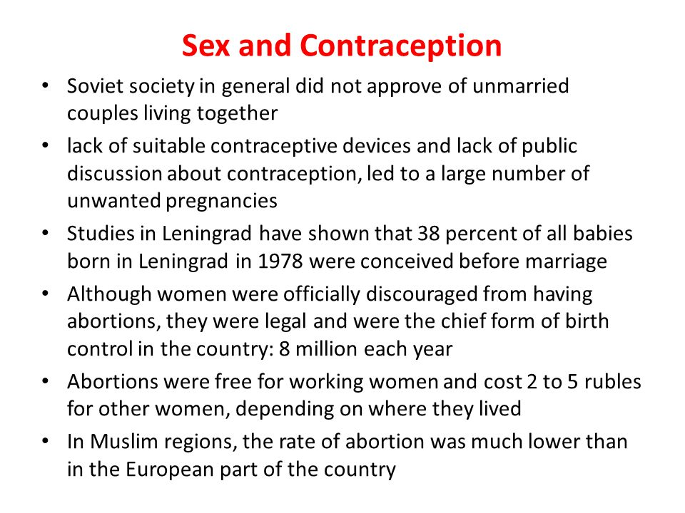 Sex and Contraception Soviet society in general did not approve of unmarried couples living together.