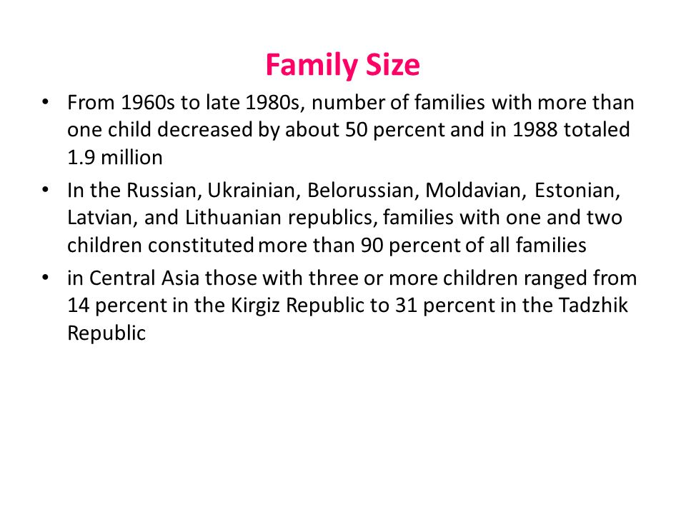 Family Size From 1960s to late 1980s, number of families with more than one child decreased by about 50 percent and in 1988 totaled 1.9 million.
