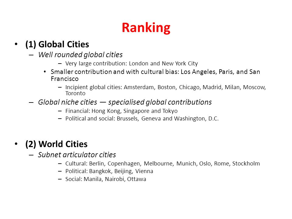 Ranking (1) Global Cities (2) World Cities Well rounded global cities