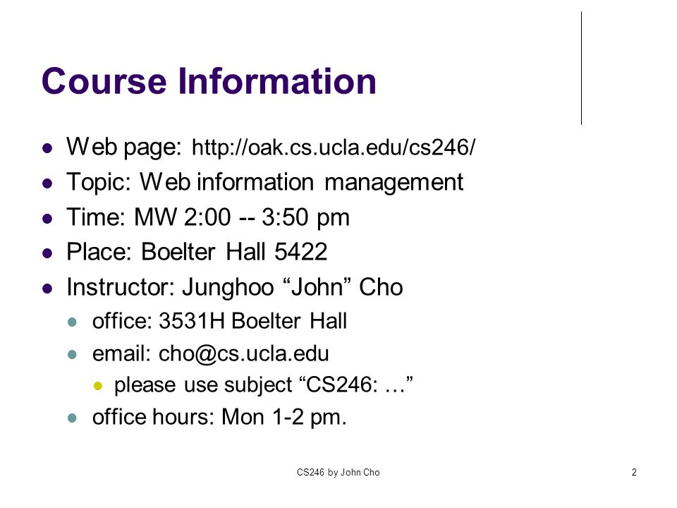 Course Information Web page: http://oak.cs.ucla.edu/cs246/