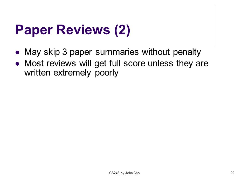 Paper Reviews (2) May skip 3 paper summaries without penalty