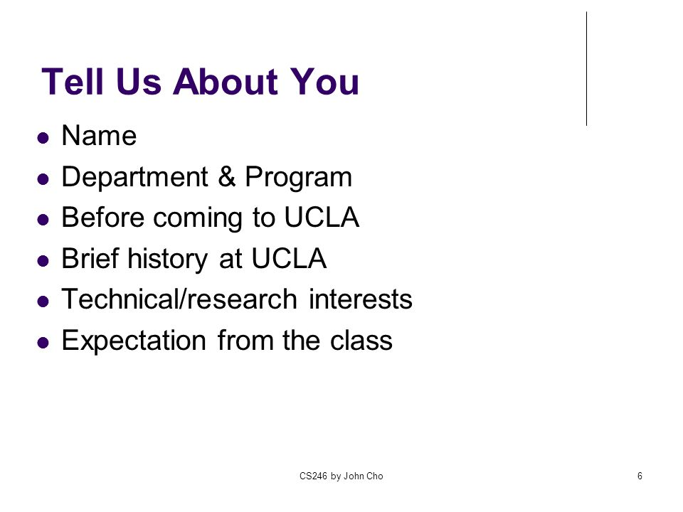Tell Us About You Name Department & Program Before coming to UCLA