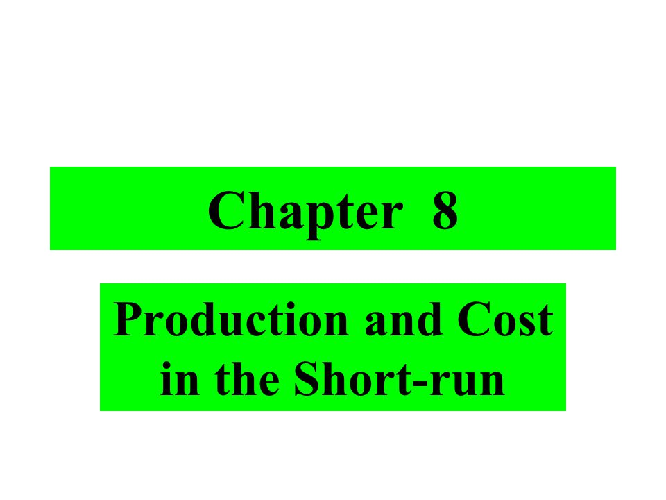 Production and Cost in the Short-run