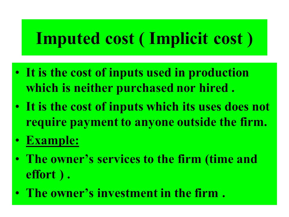 Imputed cost ( Implicit cost )