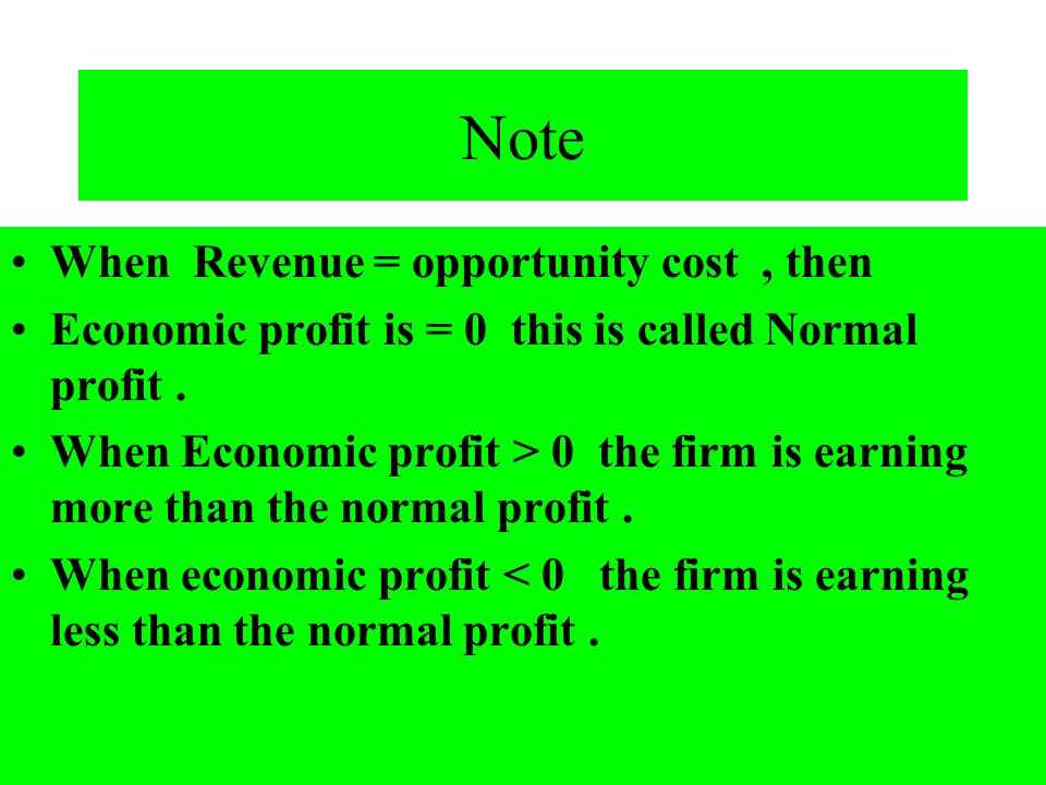 Note When Revenue = opportunity cost , then