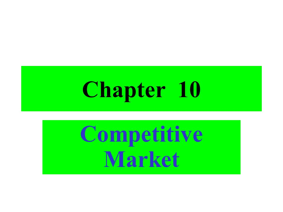 Chapter 10 Competitive Market