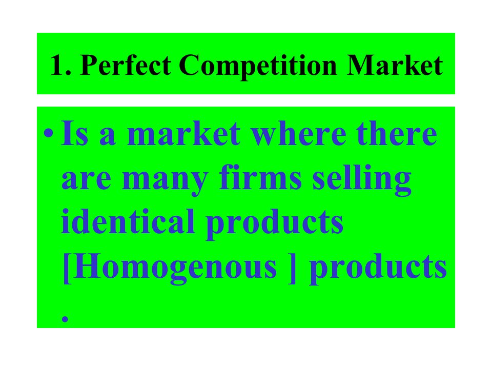 1. Perfect Competition Market