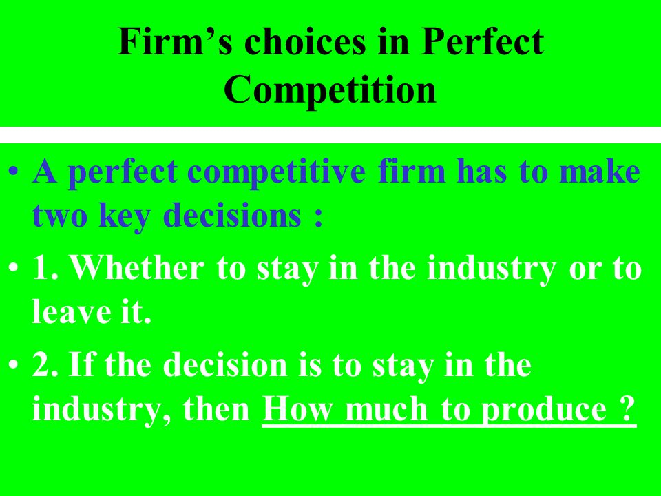 Firm's choices in Perfect Competition