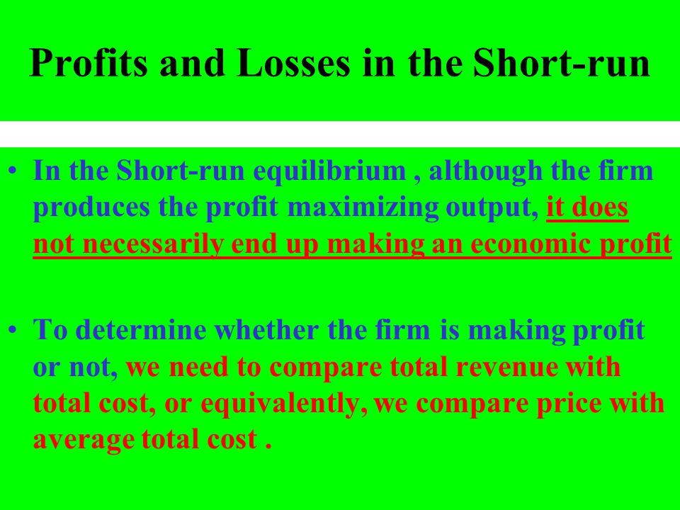Profits and Losses in the Short-run