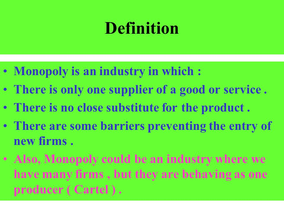 Definition Monopoly is an industry in which :