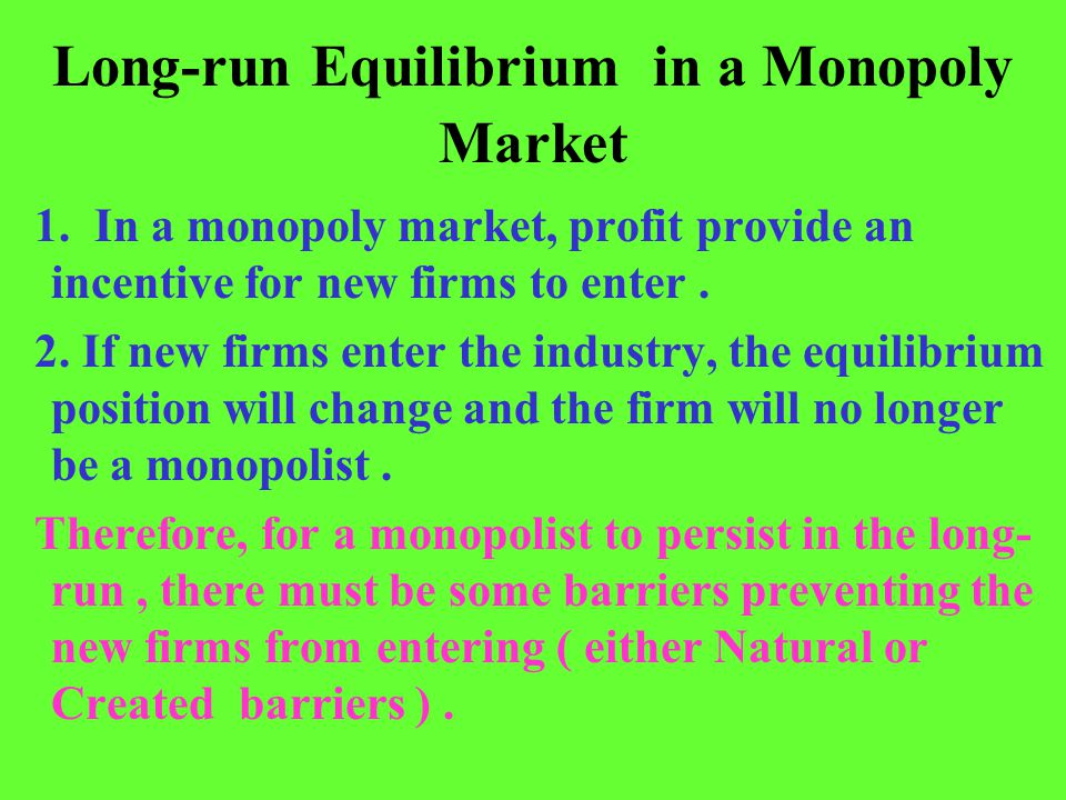 Long-run Equilibrium in a Monopoly Market