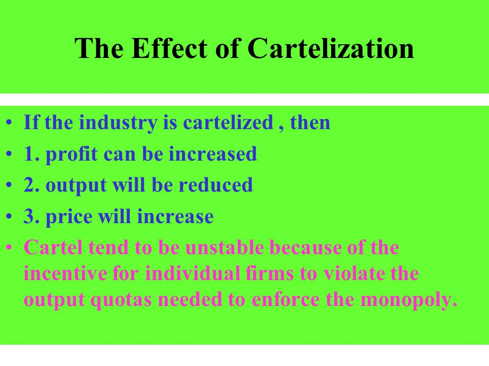 The Effect of Cartelization