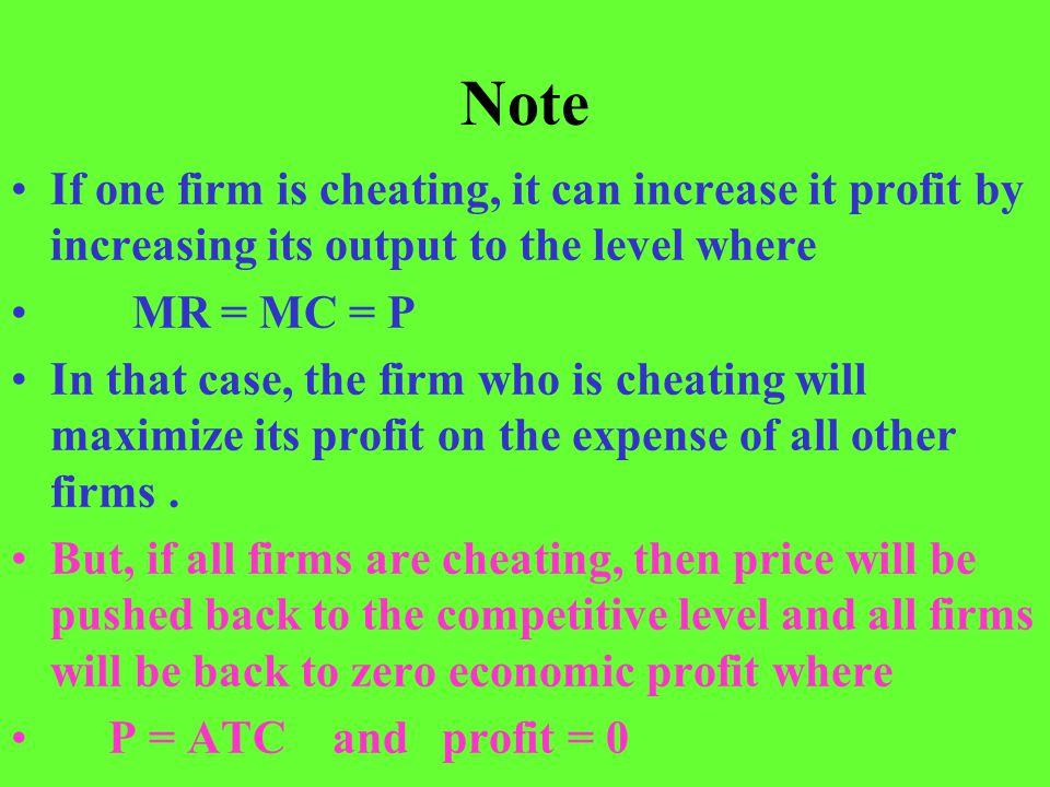 Note If one firm is cheating, it can increase it profit by increasing its output to the level where.