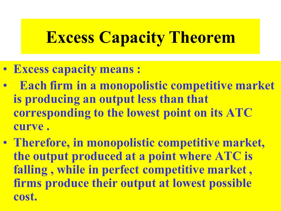 Excess Capacity Theorem
