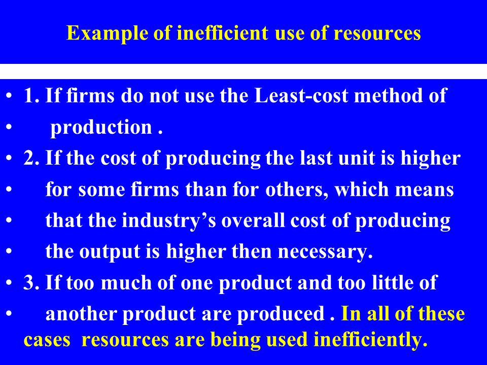 Example of inefficient use of resources