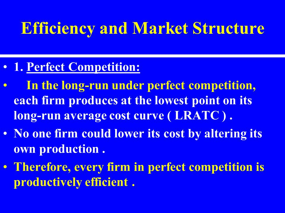 Efficiency and Market Structure