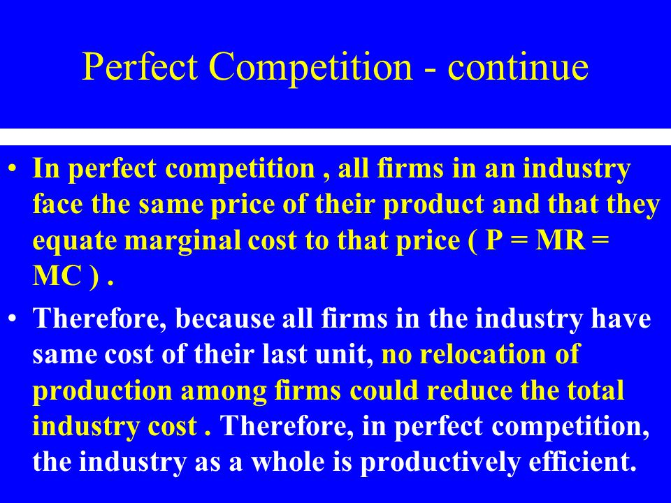Perfect Competition - continue