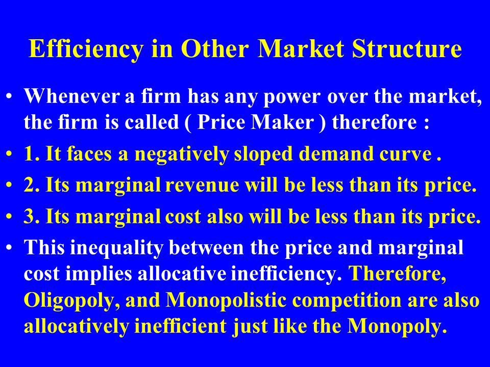 Efficiency in Other Market Structure