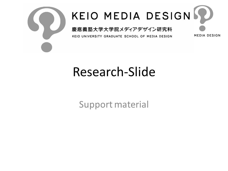 Research-Slide Support material
