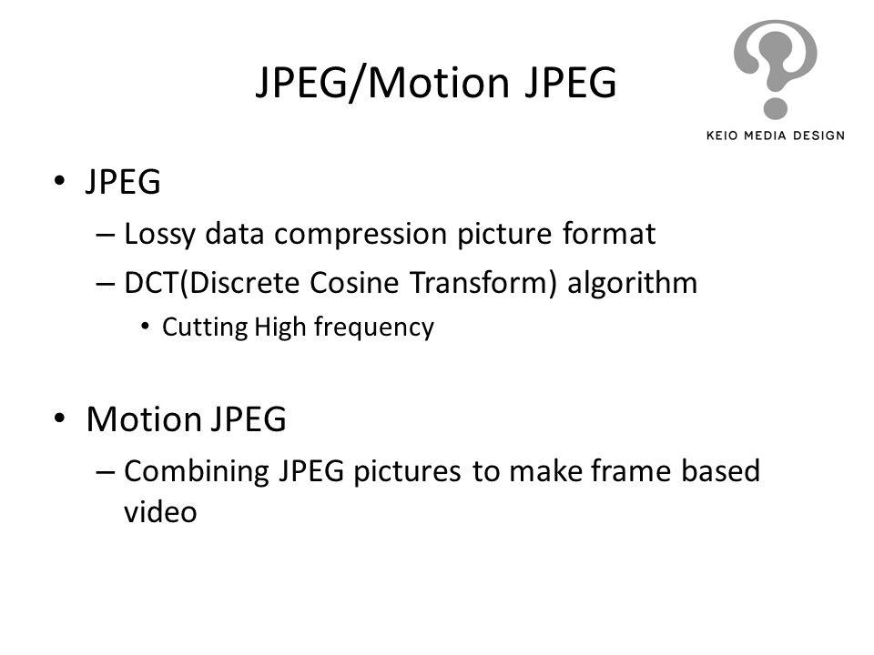JPEG/Motion JPEG JPEG Motion JPEG