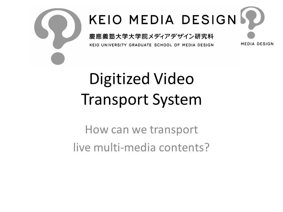 Digitized Video Transport System